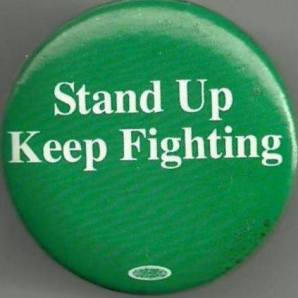 Wellstone button - Stand up keep fighting