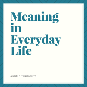 meaning in everyday life