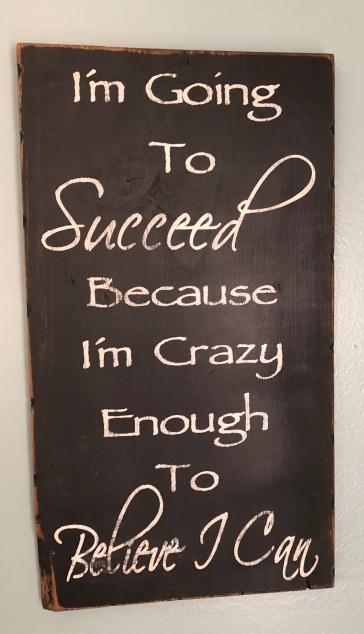 succeed because I am crazy