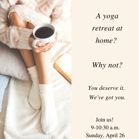 yoga retreat at home - Sunday April 26